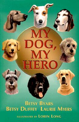 MY DOG, MY HERO, BYARS, DUFFEY, MYERS