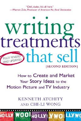 Writing Treatments That Sell, Second Edition: How, Kenneth John Atchity