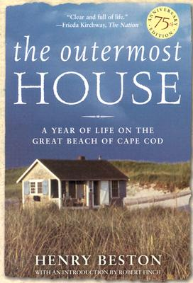 The Outermost House: A Year of Life On The Great Beach of Cape Cod, Beston, Henry