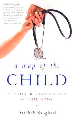 Image for A Map of the Child: A Pediatrician's Tour of the Body