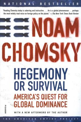 Hegemony or Survival: America's Quest for Global Dominance (American Empire Project), Noam Chomsky