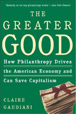 Image for GREATER GOOD: HOW PHILANTHROPY DRIVES THE AMERICAN