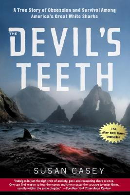 Image for The Devil's Teeth: A True Story of Obsession and Survival Among America's Great White Sharks