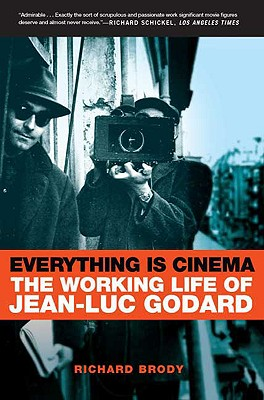 Image for Everything Is Cinema: The Working Life of Jean-Luc Godard