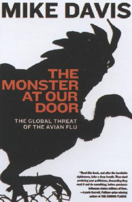 The Monster at Our Door: The Global Threat of Avian Flu, Davis, Mike