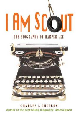 Image for I Am Scout: The Biography of Harper Lee