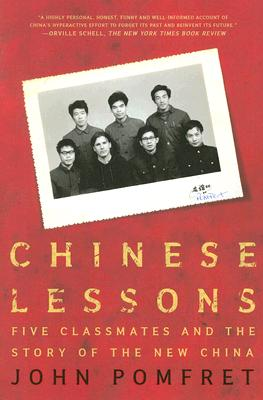 Chinese Lessons: Five Classmates and the Story of the New China, Pomfret, John