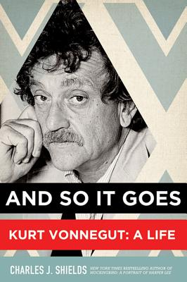 Image for And So It Goes: Kurt Vonnegut: A Life
