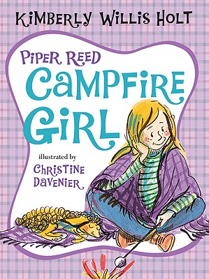 Piper Reed, Campfire Girl: (Piper Reed No. 4), Holt, Kimberly Willis