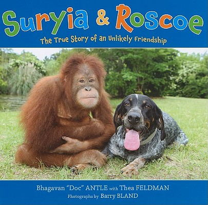 Image for Suryia and Roscoe: The True Story of an Unlikely Friendship