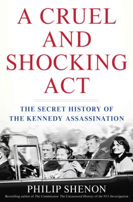 Image for A Cruel and Shocking Act: The Secret History of the Kennedy Assassination