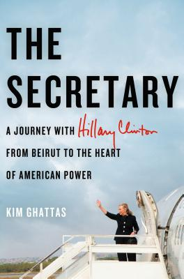 Image for SECRETARY, THE A JOURNEY WITH HILLARY CLINTON FROM BEIRUT TO THE HEART OF AMERICAN POWER