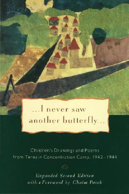 "Image for ""I Never Saw Another Butterfly: Children's Drawings and Poems from the Terezin Concentration Camp, 1942-1944"""