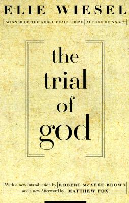 The Trial of God: (as it was held on February 25, 1649, in Shamgorod), Elie Wiesel