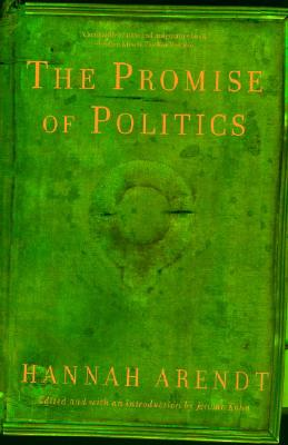 The Promise of Politics, Arendt, Hannah