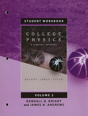 Student Workbook for College Physics: A Strategic Approach Volume 2, Chapters 17-30, Randall D. Knight; James Andrews