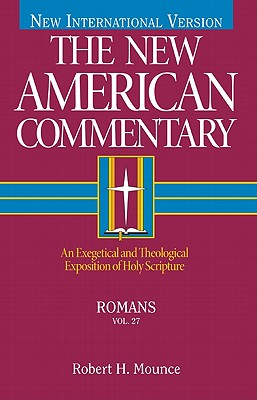 NAC Romans (New American Commentary), Robert H. Mounce