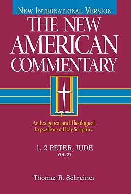 NAC The New American Commentary: 1, 2 Peter, Jude (New American Commentary, 37), Thomas R. Schreiner