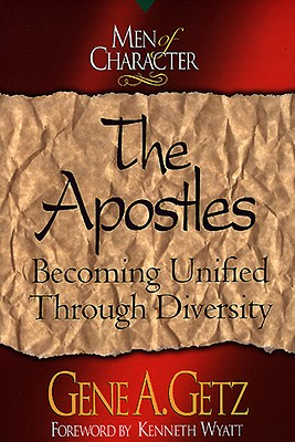 Image for The Apostles: Becoming Unified Through Diversity (Men of Character)
