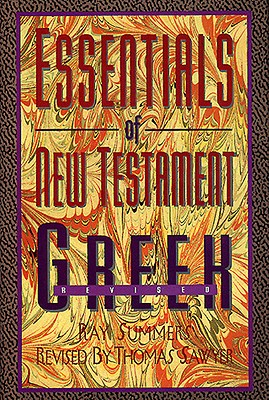 Essentials of New Testament Greek, Summers, Ray