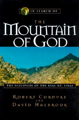 Image for In Search of the Mountain of God: The Discovery of the Real Mt. Sinai