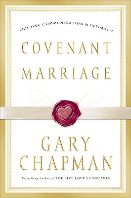 Image for COVENANT MARRIAGE BUILDING COMMUNICATION & INTIMACY
