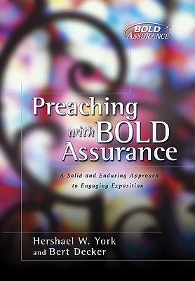 Image for Preaching With Bold Assurance: A Solid and Enduring Approach to Engaging Exposition (Bold Assurance Series, 2)