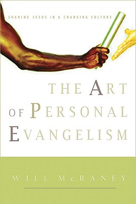 Image for The Art of Personal Evangelism: Sharing Jesus in a Changing Culture