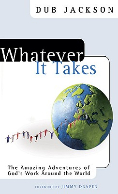 Image for Whatever It Takes: The Amazing Adventures of God's Work Around the World