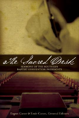 Image for The Sacred Desk: Sermons of the Southern Baptist Convention Presidents