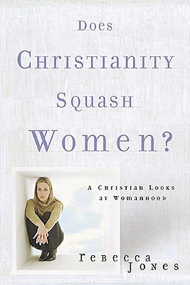 Does Christianity Squash Women?, Jones, Rebecca