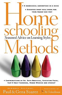 Image for Homeschooling Methods: Seasoned Advice on Learning Styles