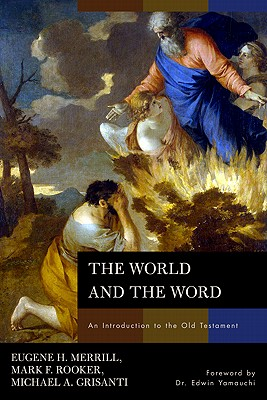 Image for The World and the Word: An Introduction to the Old Testament