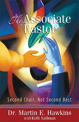 Image for The Associate Pastor: Second Chair, Not Second Best