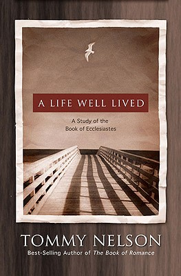 Image for A Life Well Lived: A Study of the Book of Ecclesiastes