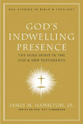 Image for God's Indwelling Presence: The Holy Spirit in the Old and New Testaments (Nac Studies in Bible & Theology)