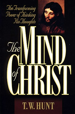Image for The Mind of Christ: The Transforming Power of Thinking His Thoughts