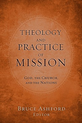 Image for Theology and Practice of Mission: God, the Church, and the Nations