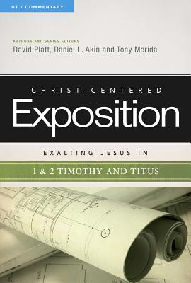 Image for Exalting Jesus in 1 & 2 Timothy and Titus (Christ-Centered Exposition Commentary)