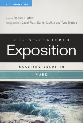 Image for Exalting Jesus in Mark (Christ-Centered Exposition Commentary)