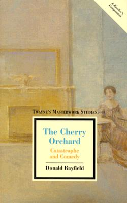Image for The Cherry Orchard Catastrophe and Comedy (Twayne's Masterwork Studies Series)