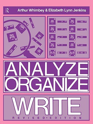 Analyze, Organize, Write, Whimbey, Arthur; Jenkins, Elizabeth Lynn