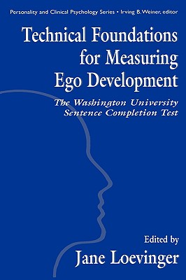 Technical Foundations for Measuring Ego Development: The Washington University Sentence Completion Test (Personality & Clinical Psychology), Hy, Le Xuan