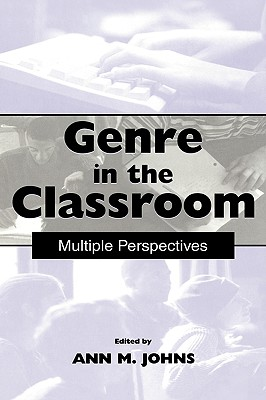 Genre in the Classroom: Multiple Perspectives