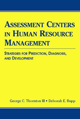 Image for Assessment Centers in Human Resource Management: Strategies for Prediction, Diagnosis, and Development (Applied Psychology)