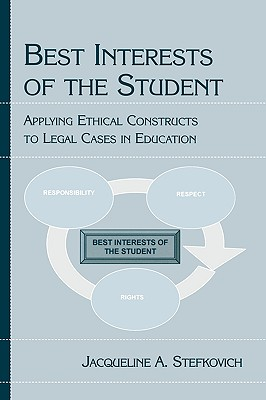 Image for Best Interests of the Student: Applying Ethical Constructs to Legal Cases in Education