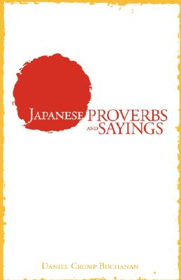 Japanese Proverbs and Sayings, Buchanan, Daniel Crump