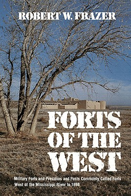 Image for Forts of the West: Military Forts and Presidios and Posts Commonly Called Forts West of the Mississippi River to 1898