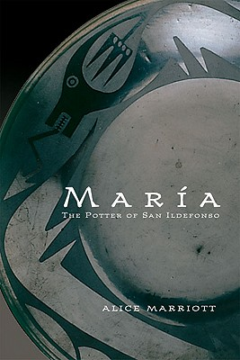 Maria: The Potter of San Ildefonso, Marriott, Alice
