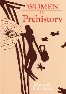 Women in Prehistory (Oklahoma Series in Classical Culture), Ehrenberg, Margaret